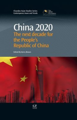China 2020: The Next Decade for the People's Republic of China