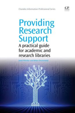 Providing Research Support: A Practical Guide for Academic and Research Libraries