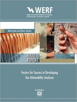 Factors For Success In Developing Use Attainability Analyses