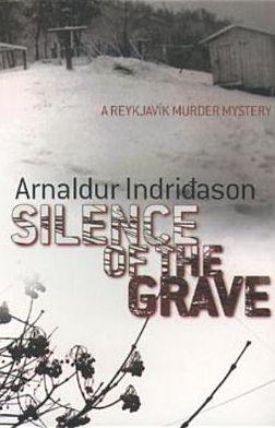 Silence of the Grave (Reykjavik Thriller Series #2)