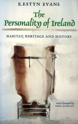 The Personality of Ireland: Habitat, Heritage and History