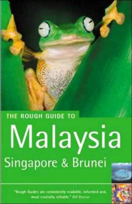 Rough Guide: Malaysia, Singapore and Brunei