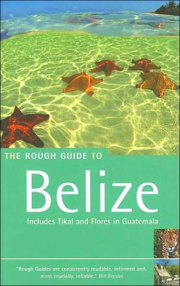 The Rough Guide to Belize (Rough Guides Travel Guide Series)