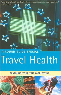 Rough Guide to Travel Health : (Rough Guide Travel Series)