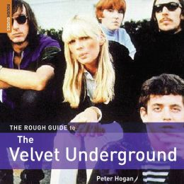 The Rough Guide to The Velvet Underground (Rough Guide Reference Series)