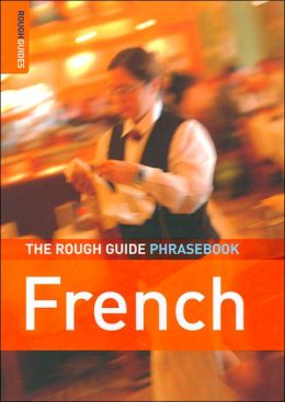 The Rough Guide to French Phrasebook (Rough Guide Phrasebooks Series)