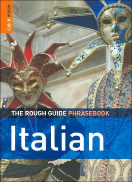 The Rough Guide to Italian Phrasebook (Rough Guide Phrasebooks Series)