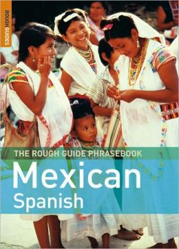 The Rough Guide to Mexican Spanish Dictionary Phrasebook 3
