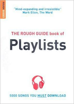 The Rough Guide to Playlists 2