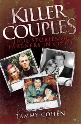 Killer Couples: True Stories of Partners in Crime