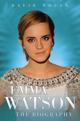 Emma Watson: The Biography