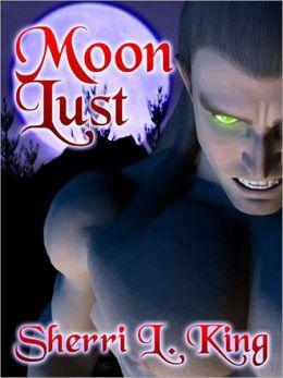 Moon Lust (Moon Lust, Book One)