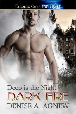 Dark Fire: Deep is the Night, Book One