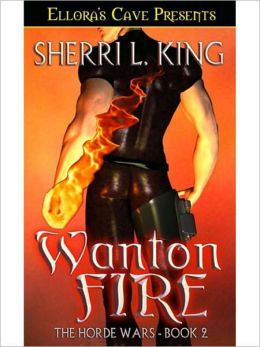 Wanton Fire (Horde Wars, Book Two)