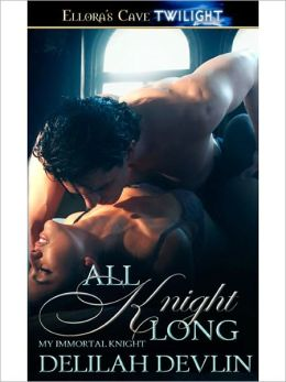 All Knight Long (My Immortal Knight, Book Three)