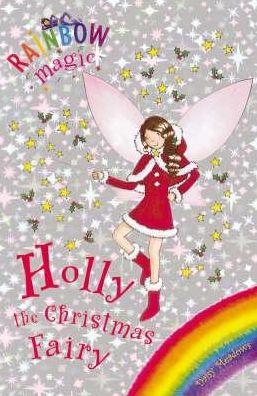 Holly the Christmas Fairy (Rainbow Magic Series)