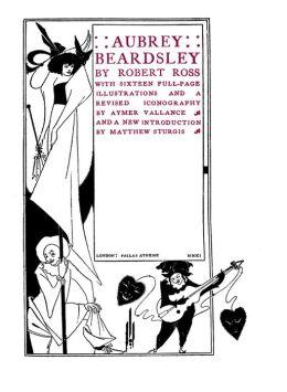 Aubrey Beardsley: A Biography