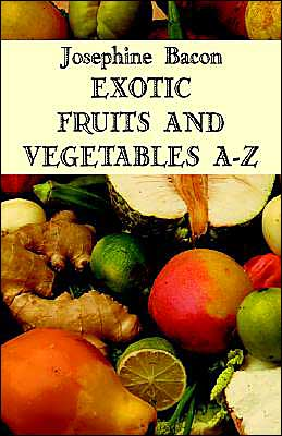 Exotic Fruit and Vegetables A-Z