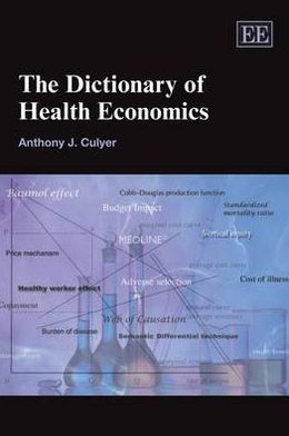 The Dictionary of Health Economics
