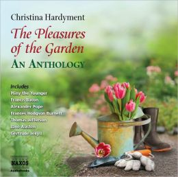 The Pleasures of the Garden: An Anthology