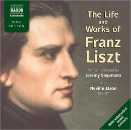 The Life and Works of Liszt