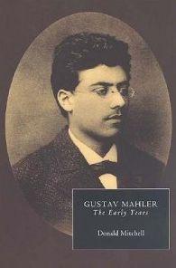 Gustav Mahler: The Early Years