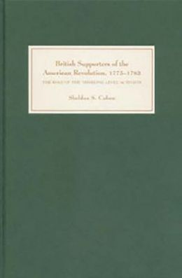 British Supporters of the American Revolution, 1775-1783: The Role of 'Middling-Level' Activists