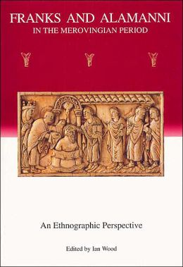Franks and Alamanni in the Merovingian Period: An Ethnographic Perspective