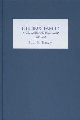 The Brus Family in England and Scotland, 1100-1295