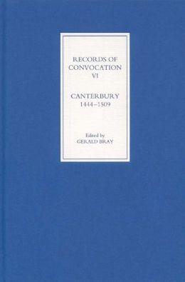 Records of Convocation VI: Canterbury, 1444-1509