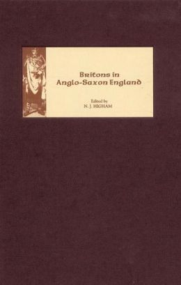 Britons in Anglo-Saxon England Nick Higham