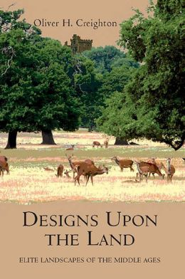 Designs Upon the Land: Elite Landscapes of the Middle Ages