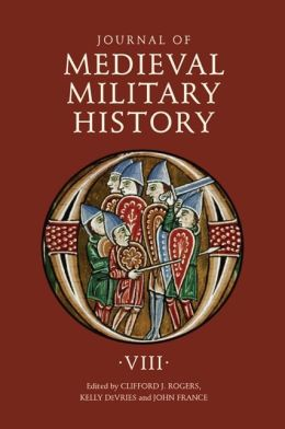 Journal of Medieval Military History: Volume VIII