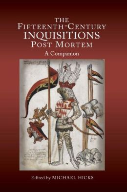 The Fifteenth-Century Inquisitions Post Mortem: A Companion