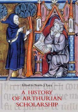 A History of Arthurian Scholarship