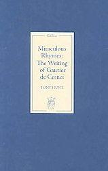 Miraculous Rhymes: The Writing of Gautier de Coinci