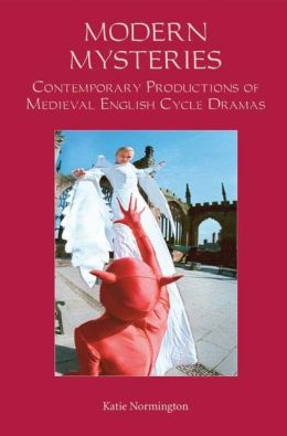 Modern Mysteries: Contemporary Productions of Medieval English Cycle Dramas