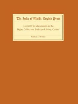 The Index of Middle English Prose Handlist III: Manuscripts in the Digby Collection, Bodleian Library, Oxford