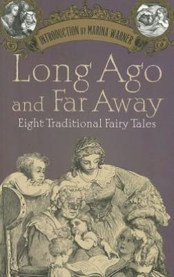 Long Ago and Far Away: Eight Traditional Fairy Tales