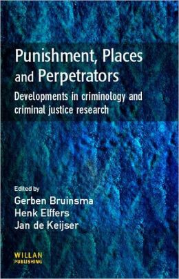 Punishment, Places and Perpetrators: Developments in Criminology and Criminal Justice Research