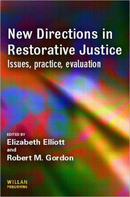 New Directions in Restorative Justice: Issues, Practice, Evaluation