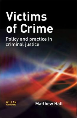 Victims of Crime: Policy and Practice in Criminal Justice