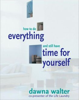 How to Do Everything and Still Have Time for Yourself