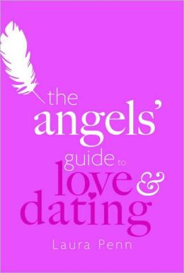 Angels' Guide to Love & Dating