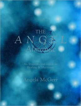 Angel Almanac: An Inspirational Guide To Healing & Harmony