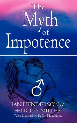 The Myth Of Impotence
