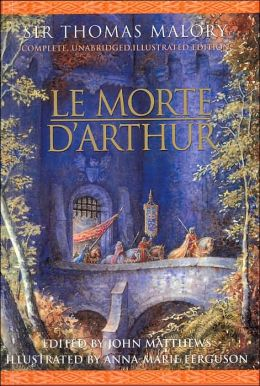 Le Morte D'Arthur: Complete, Unabridged, Illustrated Edition