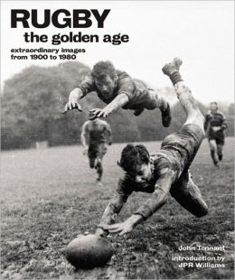 Rugby: The Golden Age: Extraordinary Images from 1900 to 1980