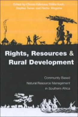 Rights, Resources and Rural Development: Community-Based Natural Resource Management in Southern Africa