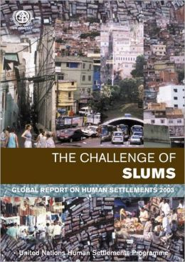 The Challenge of Slums: Global Report on Human Settlements 2003
